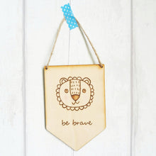 Load image into Gallery viewer, Be Brave - Lion Wooden sign - motivational gift - Lifes Little Blessings - nursery gift idea
