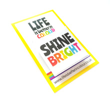 Load image into Gallery viewer, Shine Bright Square Badge - Life is Better in Colour