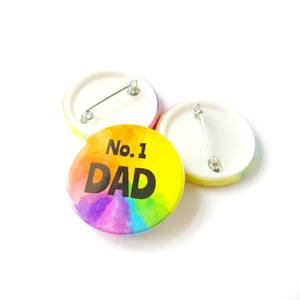 Number One Dad Badge - Rainbow button Badge - Life is Better in Colour