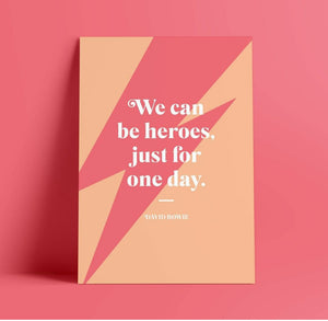Print - A4 - We can be Heroes - David Bowie - Blush and Blossom