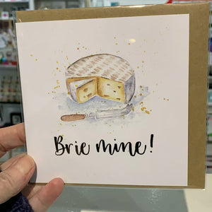 Brie Mine - Punny Valentine's Card - Now Then Sunshine! - Anniversary, wedding, Valentines, Cheesy cards