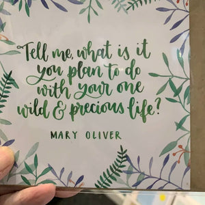 Tell me what it is you plan to do with your one and precious life - Greetings Card - Now Then Sunshine! - Mary Oliver