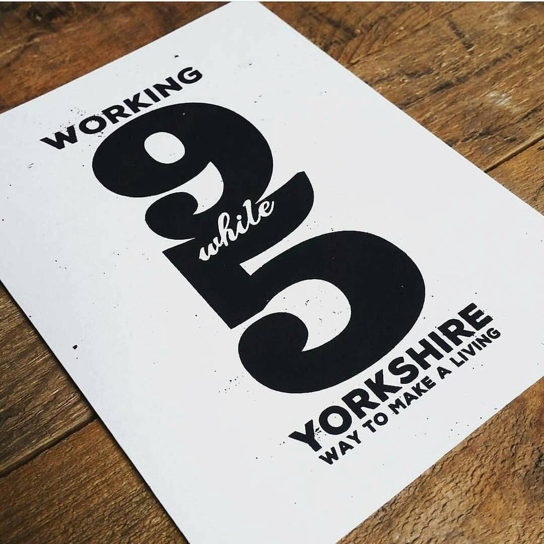 Working 9 while 5 A5 Print - Or8Design - Dolly Parton - Yorkshire themed