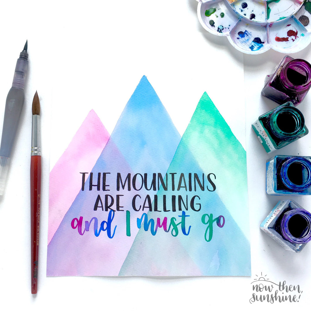 The Mountains are calling... Calligraphy Print - Now Then, Sunshine!