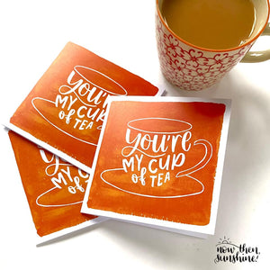 You're my cup of tea - Greetings Card - Now Then Sunshine! - Anniversary, wedding, Valentines