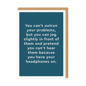 You can't outrun your problems - Funny Greetings Card - staight talking cards - running