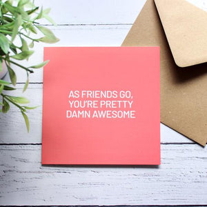 As Friends Go You're Pretty Damn Awesome Card - Purple Tree Designs