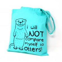 Load image into Gallery viewer, I will not compare myself to otters - tote bag - Innabox