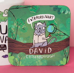 David Cattenborough coaster - Extraordinary - Katie Abey - cat puns