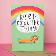 Motivational Card - puns - Katie Abey - Keep doing the thing - sausage dog