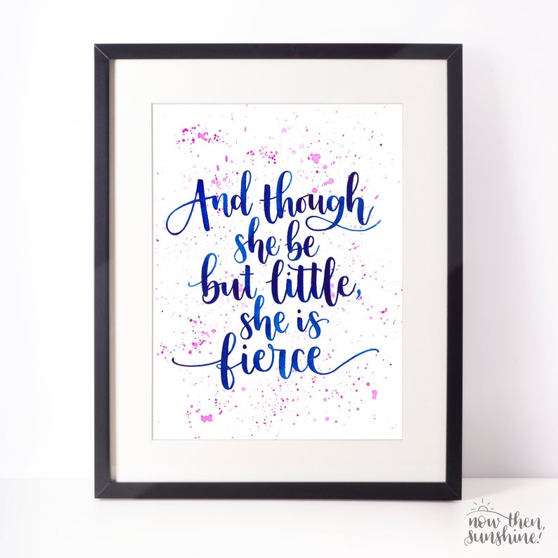 And though she be but Little Calligraphy print - Shakespeare quote - Now Then, Sunshine!