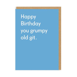 You grumpy old git - birthday card - sarcastic cards - straight talking cards