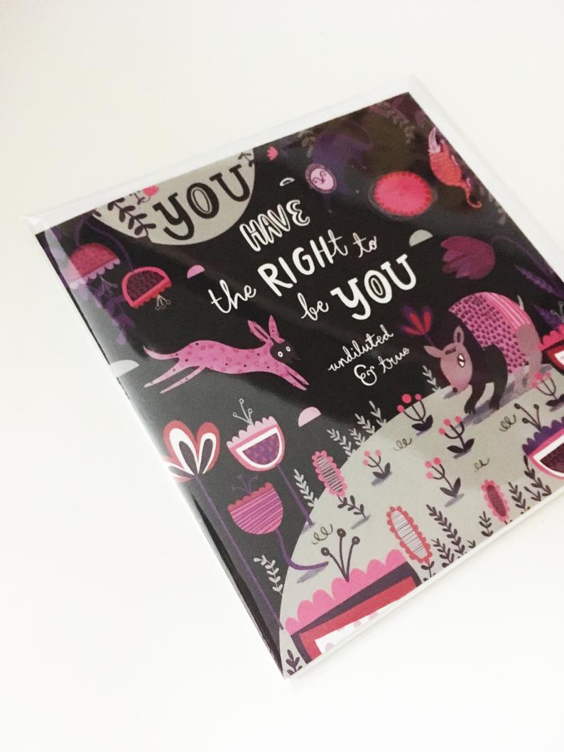 You have the right to be you - Greetings Card - Jenna Lee Alldread