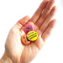 Load image into Gallery viewer, Set of mini badges - Lapel pins - Life is Better in Colour - positive pins