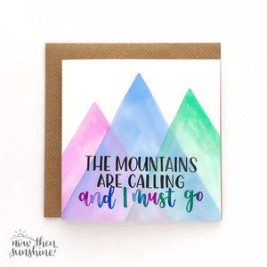 The mountains are calling - Greetings Card - Adventures - New Beginnings -  Now Then Sunshine!