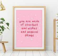 Load image into Gallery viewer, Print - You are made of stardust and wishes and magical things - Blush and Blossom