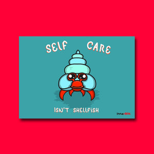 Self Care isn't Shellfish - motivational postcard - Innabox - Self Care