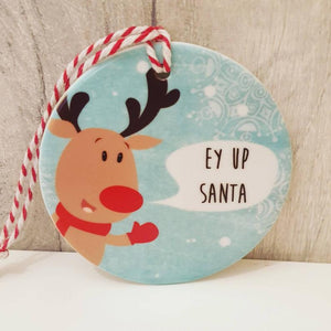 Ey Up Santa - Ow Do Rudolph - Christmas Decorations - Ceramic Tree Decoration - The Crafty Little Fox - Christmas Gift Idea - Yorkshire Sayings