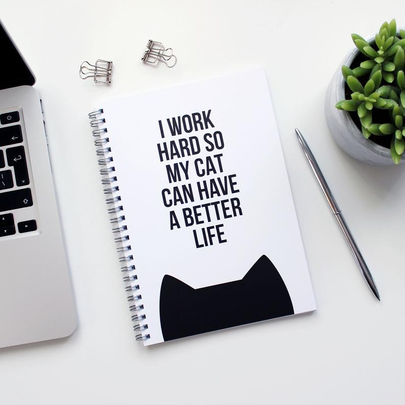 I work hard so my cats can have a better life - Notebooks - Cat Lovers