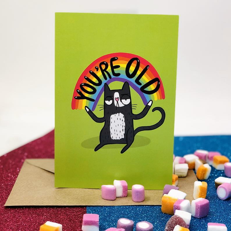 You're Old - Birthday Card - Katie Abey