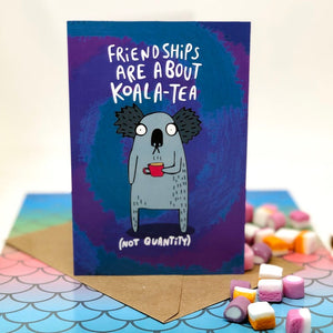 Motivational Card - puns - Katie Abey - Friendship - KoalaTea - Tea lovers