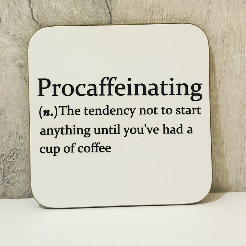 Sarcastic dictionary definition coaster - Procaffeinating - The Crafty Little Fox