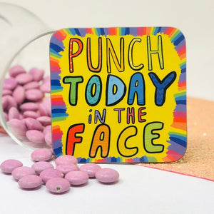 Punch today IN THE FACE coaster - Katie Abey - self care