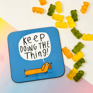 Keep doing the thing coaster - Katie Abey - self care