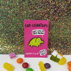 Dinosaur Enamel Pin - Try-ceratops - Tricerotop - Self care - Katie Abey