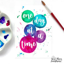 Load image into Gallery viewer, One day at a time Calligraphy print - Now Then, Sunshine!