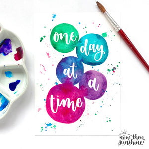 One day at a time Calligraphy print - Now Then, Sunshine!