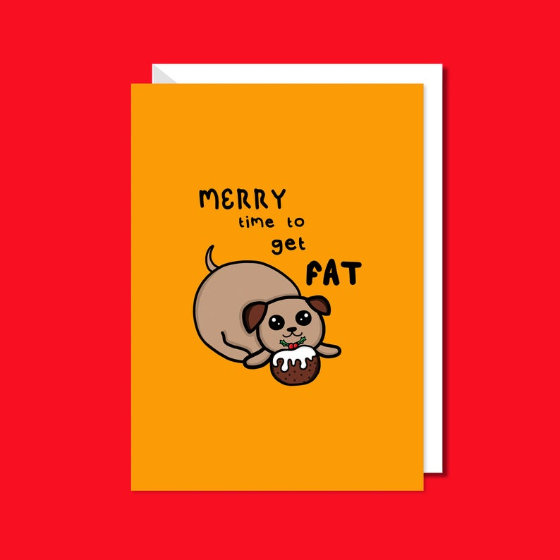 Time to Get Merry and Fat Christmas Card - Funny Christmas Greetings - Innabox - Pudding - Pug