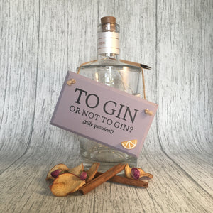 Gin or not to Gin MDF sign - Handmade by Natalie