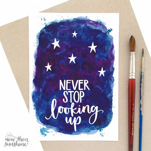 Never Stop Looking Up Calligraphy print - Stargazer - Now Then, Sunshine!