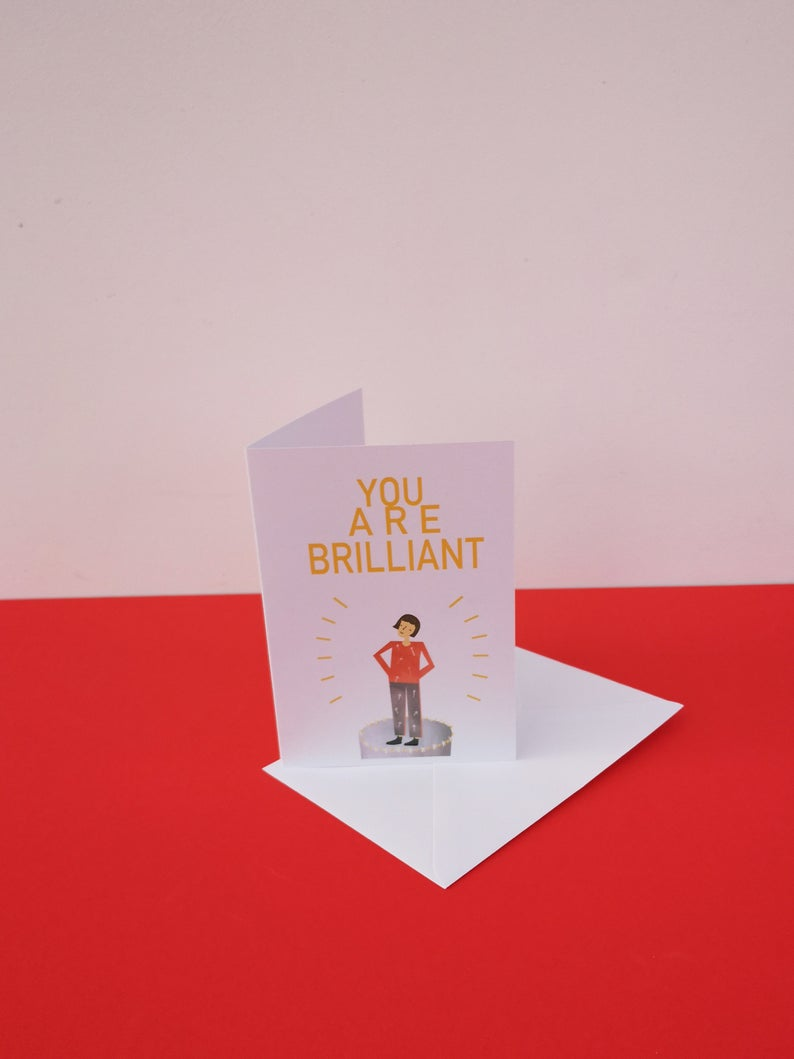 You are Brilliant - greetings card - Illustrator Kate