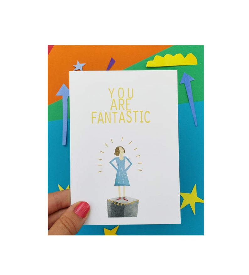You are Fantastic - greetings card - Illustrator Kate