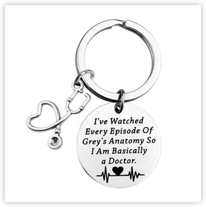 Grey's Anatomy Inspired Gift Funny Doctor Keychain I've Watched Every Episode of Grey's Anatomy So I am Basically a Doctor Gift for Doctor Nurse