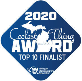 Top 10 Finalist - 2020 Coolest Thing Made in Michigan Award by Michigan Manufacturers Association