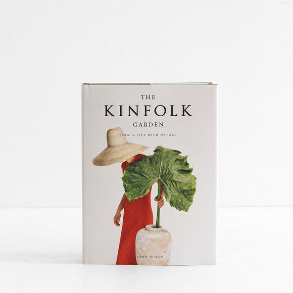 Kinfolk Garden : How To Live With Nature