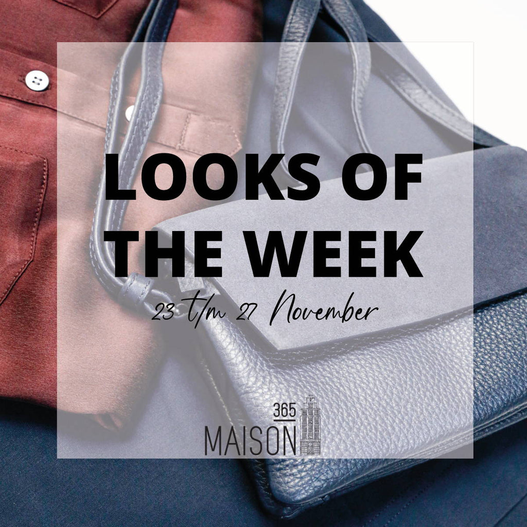 LOOKS OF THE WEEK - 23 T/M 27 NOVEMBER