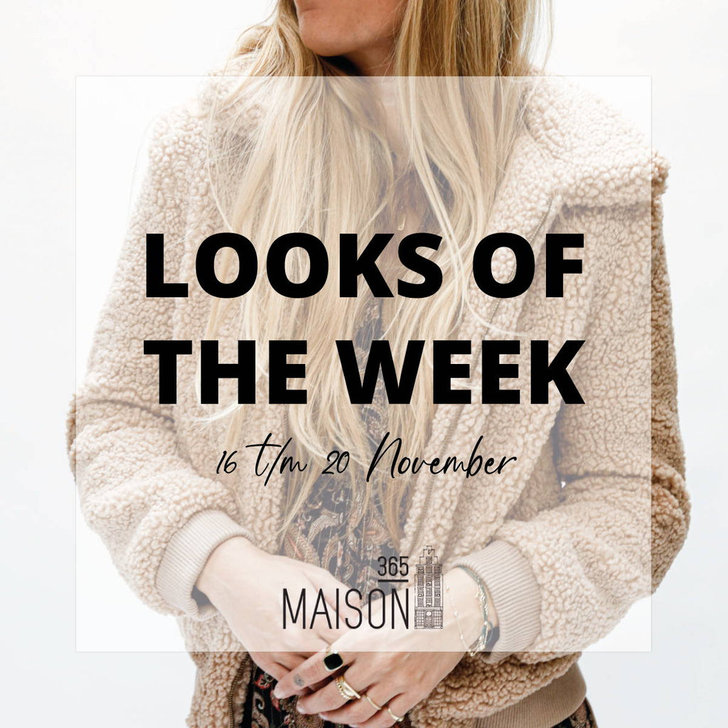 LOOKS OF THE WEEK - 16 T/M 20 NOVEMBER