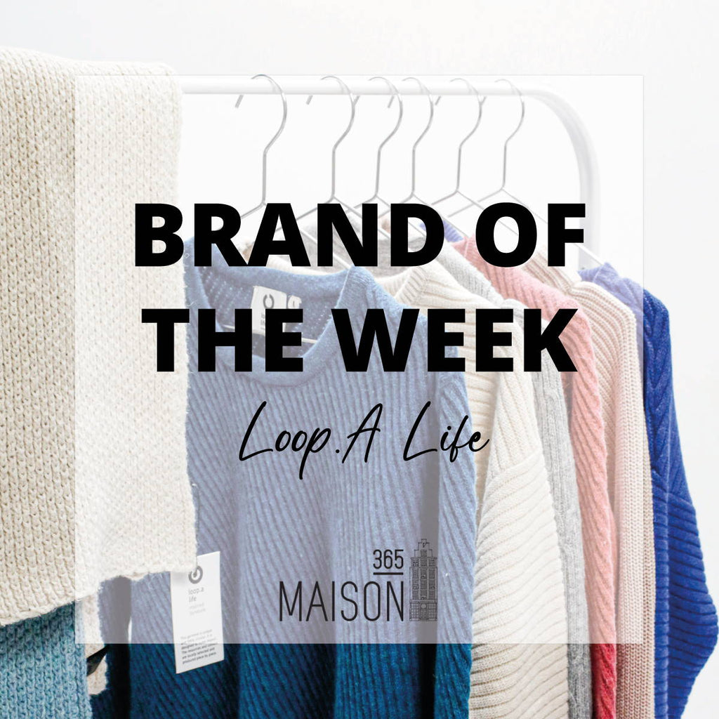 BRAND OF THE WEEK: LOOP.A LIFE