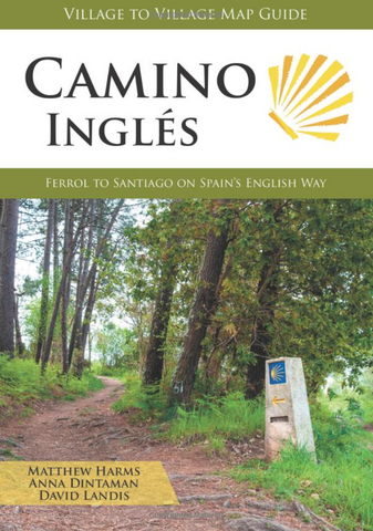 Camino Inglés: Ferrol to Santiago on Spain s English Way (Village to Village Map Guide)(W/FREE Passport)