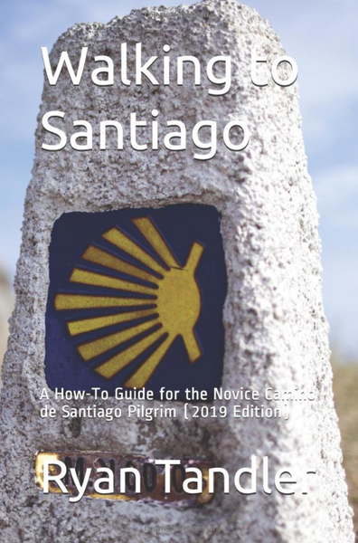 Walking to Santiago: A How-To Guide for the Novice Camino de Santiago Pilgrim