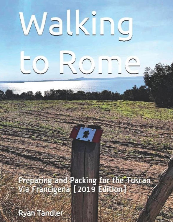 Walking to Rome: Preparing and Packing for the Tuscan Via Francigena