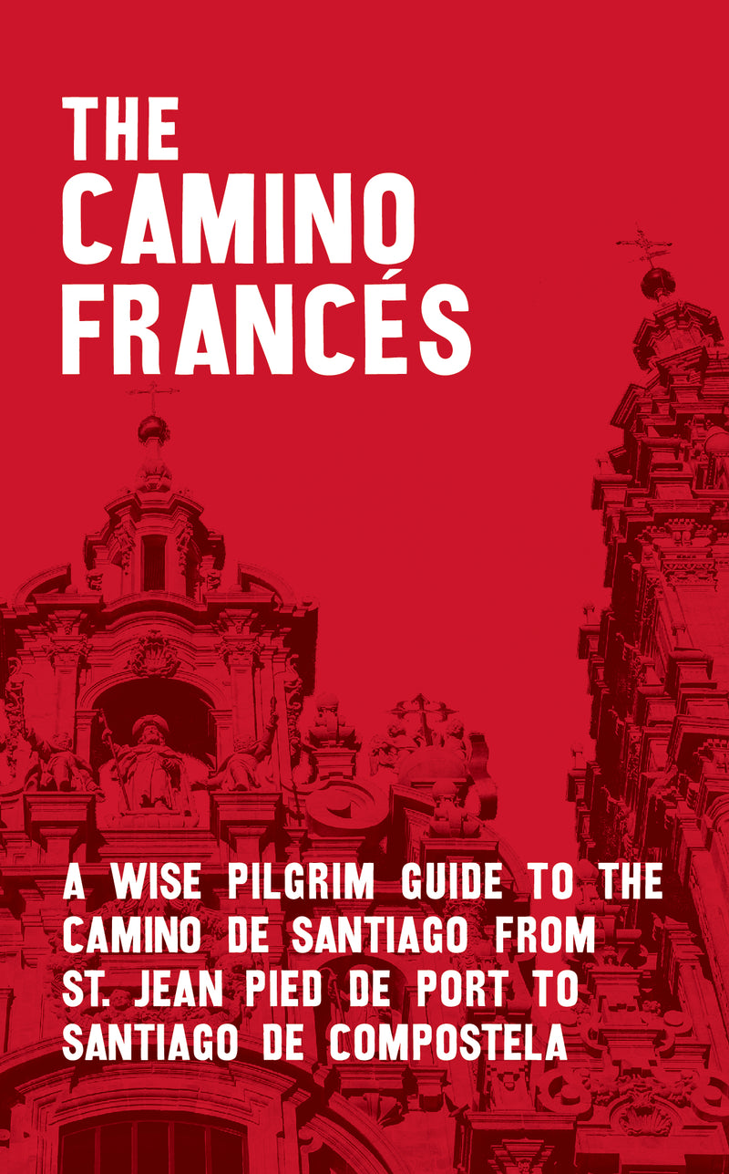 2020/21 edition: A Camino Francés Guide (W/FREE Passport)