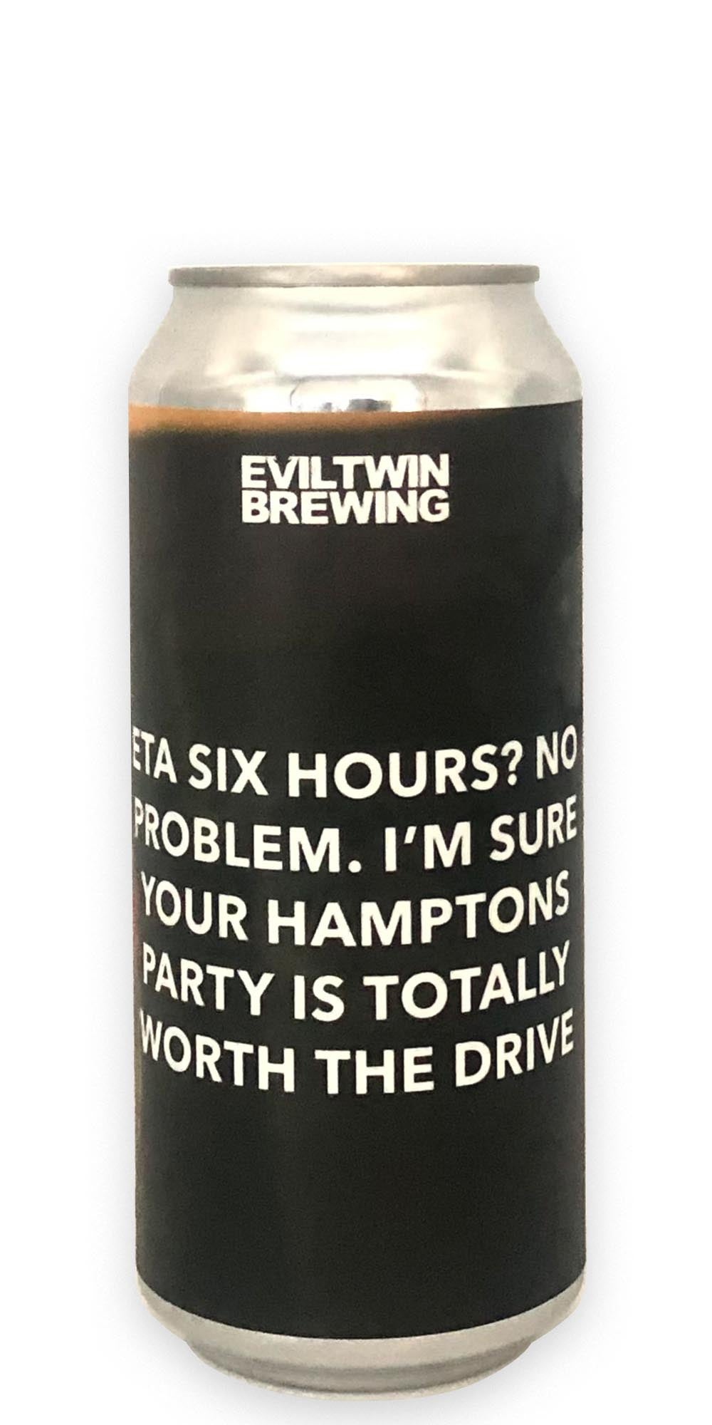 Evil Twin Brewing - ETA Six Hours? No Problem. I'm Sure Your Hamptons Party Is Totally Worth the Drive - 473ml - Drikbeer - Order Craft Beer Online