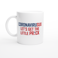 GLOBAL: Mug - CORONAVIRUSUX LET'S GET THE LITTLE PR!CK