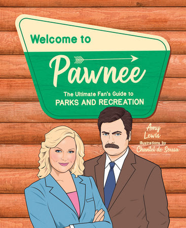Welcome to Pawnee - The Ultimate Fan's Guide to Parks & Rec