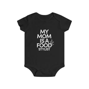 MY MOM IS A FOOD STYLIST Infant Rip Snap Tee - Food Stylists Corner